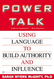 Power Talk - Using Language to Build Authority and Influence ebook by Sarah Myers McGinty