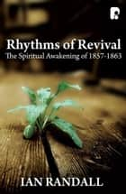 Rhythms of Revival ebook by Ian M Randall