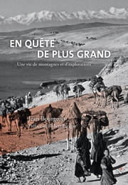 En quête de plus grand - Montagnes et explorations d'une vie ebook by Jean Bourgeois, Robert Paragot