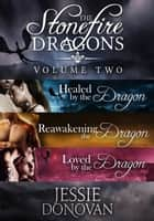 Stonefire Dragons Collection: Volume Two (Books #4-6) ebook by Jessie Donovan
