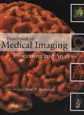 Handbook of Medical Imaging - Processing and Analysis Management ebook by Isaac Bankman