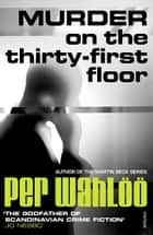 Murder on the Thirty-First Floor ebook by Per Wahlöö