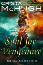 A Soul For Vengeance ebook by