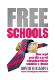 Free Schools ebook by David Gillespie