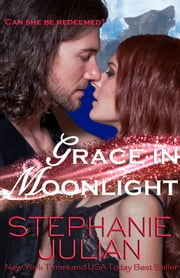 Grace in Moonlight ebook by Stephanie Julian
