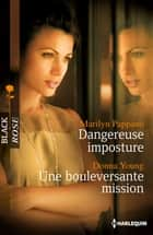 Dangereuse imposture - Une bouleversante mission ebook by Marilyn Pappano, Donna Young