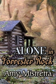 Alone in Forrester Rock ebook by Amy Mistretta