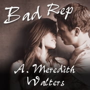 Bad Rep audiobook by A. Meredith Walters