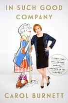 In Such Good Company ebook by Carol Burnett