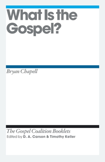 What Is the Gospel? ebook by Bryan Chapell