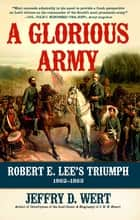 A Glorious Army ebook by Jeffry D. Wert