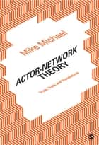 Actor-Network Theory ebook by Mike Michael