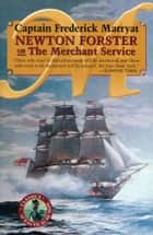Newton Forster or the Merchant Service ebook by Captain Frederick Marryat