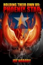 Holding Their Own VII: Phoenix Star ebook by Joe Nobody