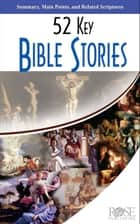 52 Key Bible Stories ebook by Rose Publishing