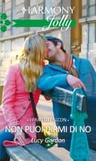 Non puoi dirmi di no ebook by Lucy Gordon