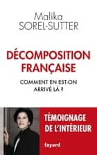 Décomposition française ebook by Malika Sorel-Sutter