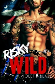 Risky and Wild - A Motorcycle Club Romance ebook by Violet Blaze, C.M. Stunich