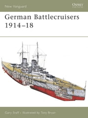 German Battlecruisers 1914–18 ebook by Gary Staff,Tony Bryan