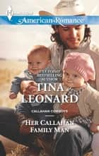 Her Callahan Family Man ebook by Tina Leonard