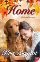 Home ebook by Kris Bryant