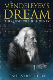 Mendeleyev's Dream - The Quest for the Elements ebook by Paul Strathern