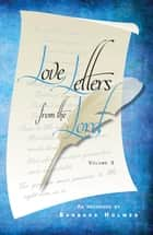 Love Letters from the Lord (Volume 3) ebook by Barbara Holmes