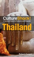 CultureShock! Thailand - A Survival Guide to Customs and Etiquette ebook by Robert Cooper