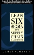 Lean Six Sigma for Supply Chain Management, Chapter 8 - Root Cause Analysis Using Six Sigma Tools (With Operations Research Methods)