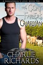 The Goat Farmer's Guardian - Book 10 ebook by Charlie Richards