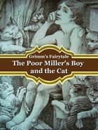 The Poor Miller's Boy and the Cat ebook by Grimm's Fairytale