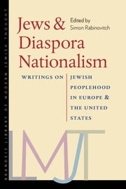 Jews and Diaspora Nationalism - Writings on Jewish Peoplehood in Europe and the United States ebook by