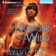 Hunger So Wild, A audiobook by Sylvia Day
