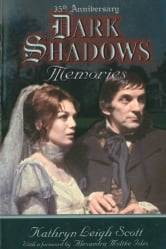 Dark Shadows Memories - 35th Anniversary Edition ebook by Kathryn Leigh Scott