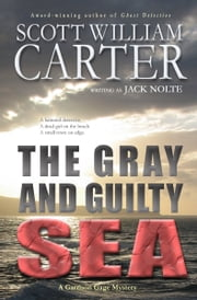 The Gray and Guilty Sea ebook by Scott William Carter
