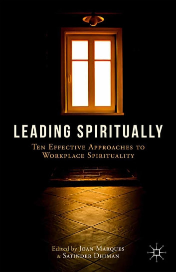 Leading Spiritually - Ten Effective Approaches to Workplace Spirituality ebook by