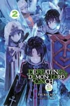 Defeating the Demon Lord's a Cinch (If You've Got a Ringer), Vol. 2 ebook by Tsukikage