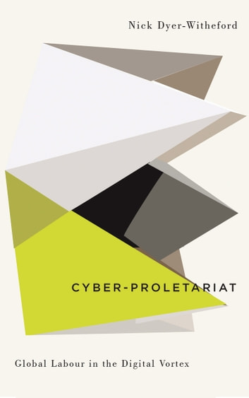 Cyber proletariat ebook by nick dyer witheford 9781783712793 cyber proletariat global labour in the digital vortex ebook by nick dyer witheford fandeluxe