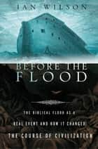 Before the Flood ebook by Ian Wilson