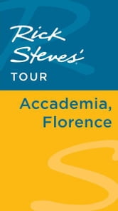 Rick Steves' Tour: Accademia, Florence ebook by Rick Steves,Gene Openshaw