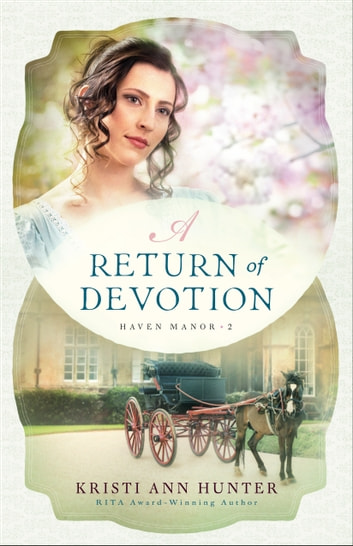 A Return of Devotion (Haven Manor Book #2) ebook by Kristi Ann Hunter