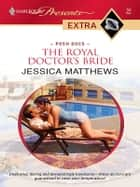 The Royal Doctor's Bride ebook by Jessica Matthews