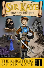 The Knighting of Sir Kaye ebook by Don M. Winn,Dave Allred