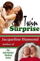 Twin Surprise: A Heartwarming Love Story eBook by Jacqueline Diamond