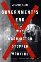 Government's End ebook by Jon Rauch