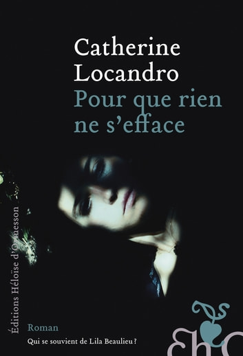 Pour que rien ne s'efface eBook by Catherine Locandro