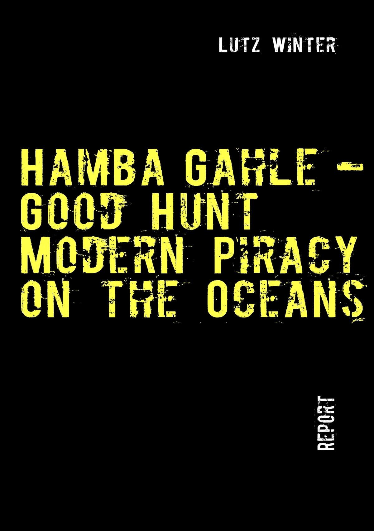 Hamba Gahle – Good Hunt: Modern Piracy on the Oceans