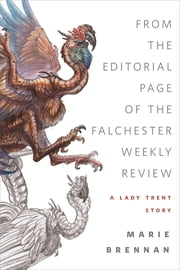 From the Editorial Page of the Falchester Weekly Review (A Lady Trent Story) - A Tor.com Original ebook by Marie Brennan