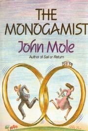 The Monogamist ebook by John Mole