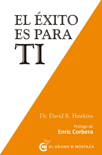 El éxito es para ti ebook by David R. Hawkins